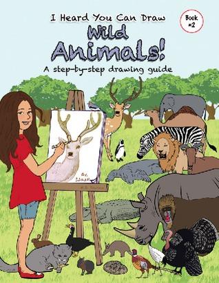 I Heard You Can Draw Wild Animals!