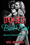 Danger! Bad Boy  (Beware of Bad Boy #2)