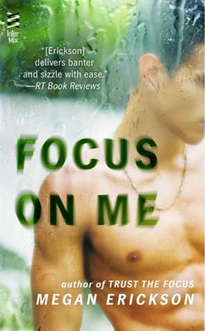 Focus on Me (In Focus, #2)