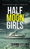 Half Moon Girls (Half Moon Girls #1; The Lei Crime Universe)