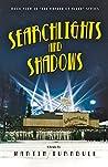 Searchlights and Shadows: A Novel of Golden-Era Hollywood (Hollywood's Garden of Allah, #4)
