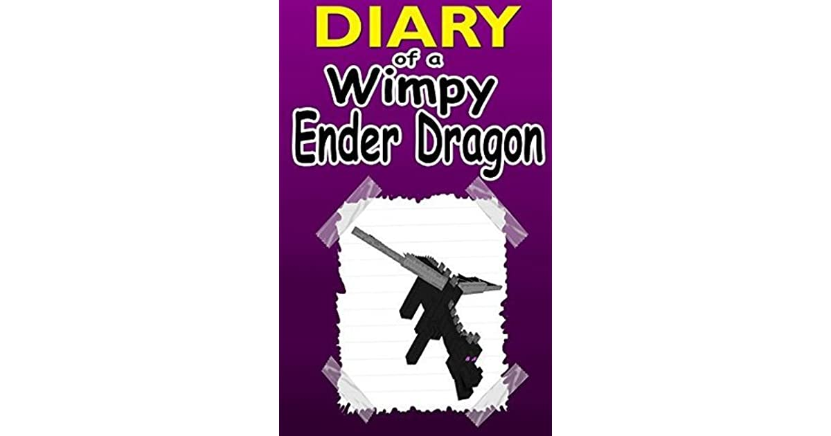 Minecraft Diary Of A Wimpy Ender Dragon An Unofficial Novel By Steve Mines
