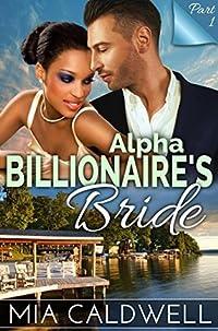 Alpha Billionaire's Bride, Part One