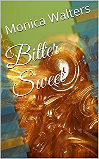 Bitter Sweet (Sweet Series Book 1)