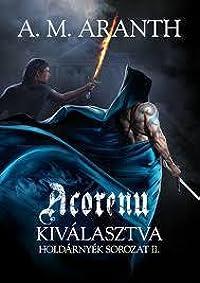 Acorenu – Kiválasztva (Holdárnyék, #2)