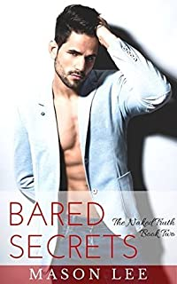 Bared Secrets: The Naked Truth - Book Two