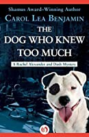 The Dog Who Knew Too Much (The Rachel Alexander and Dash Mysteries Book 2)