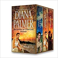 Diana Palmer Soldiers of Fortune Series Books 1-3: Soldier of Fortune\Tender Stranger\Enamored