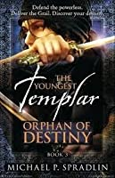 Orphan of Destiny (The Youngest Templar #3)