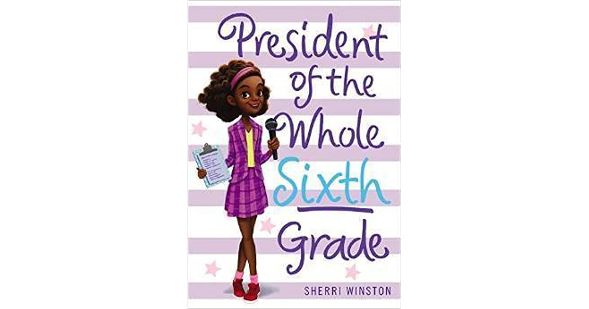 President of the Whole Sixth Grade by Sherri Winston
