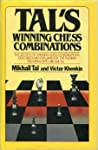 Tal's Winning Chess Combinations by Mikhail Tal