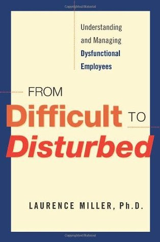 From-Difficult-to-Disturbed-Understanding-and-Managing-Dysfunctional-Employees