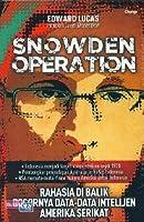 Snowden Operation: Rahasia Di Balik Bocornya Data-Data Intelijen Amerika Serikat