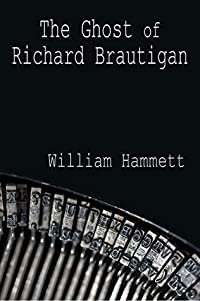 The Ghost of Richard Brautigan