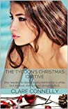 The Tycoon's Christmas Captive (The Casacelli Family Saga, #3)