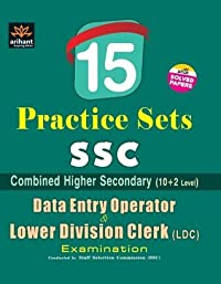 15 Practice Sets SSC Combined Higher Secondary Level (10+2) Data Entry Operator & Lower Division Clerk (LDC) Exam