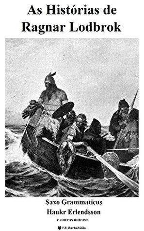 As Histórias de Ragnar Lodbrok by Saxo Grammaticus