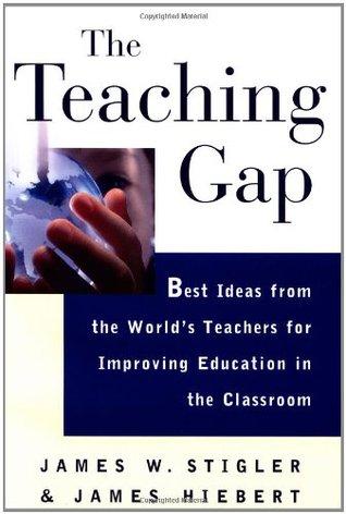 The Teaching Gap by James W. Stigler