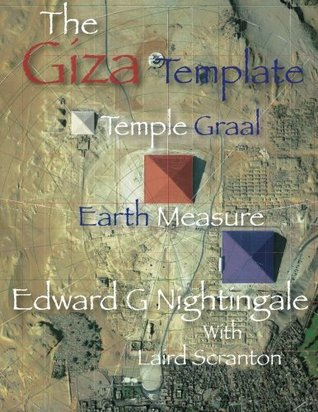 The Giza Template by Edward G. Nightingale