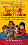 How To Raise Emotionally Healthy Children: Meeting the Five Critical Needs of Children and Parents Too! Updated Edition Audiobook 4 CD's