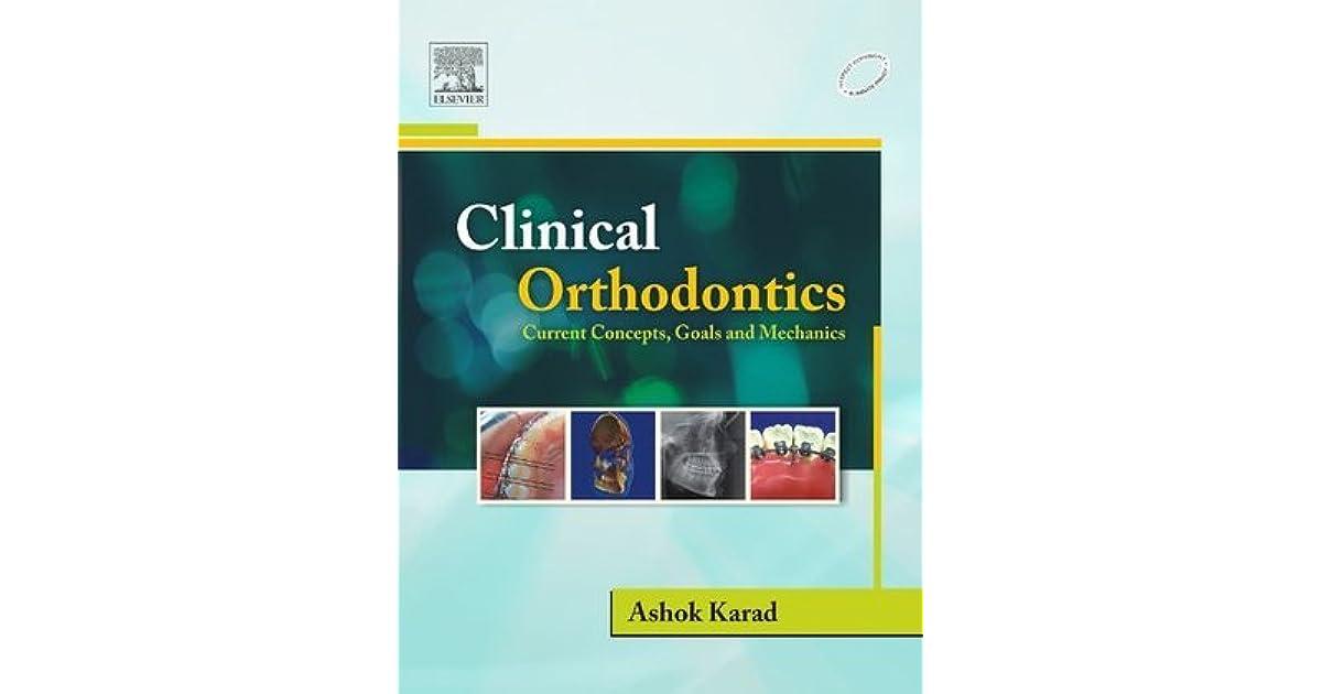 Clinical Orthodontics: Current Concepts, Goals and Mechanics