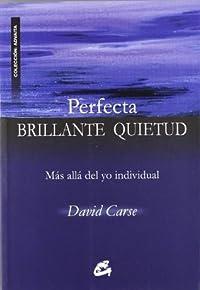 Perfecta brillante quietud / Perfect Bright Stillness