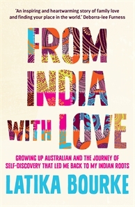 From India with Love by Latika Bourke