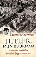 Hitler, mijn buurman - Het verhaal van Hitlers joodse buurjongen in München