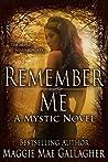 Remember Me (Mystic, #1)