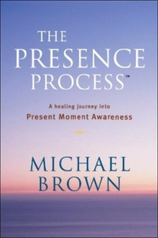 The-Presence-Process-A-Healing-Journey-Into-Present-Moment-Awareness