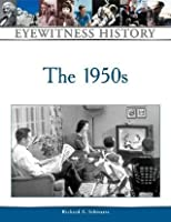 The 1950s (Eyewitness History Series)