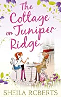 The Cottage on Juniper Ridge (Life in Icicle Falls - Book 4)
