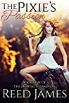The Pixie's Passion (The Mortal Champion, #1)