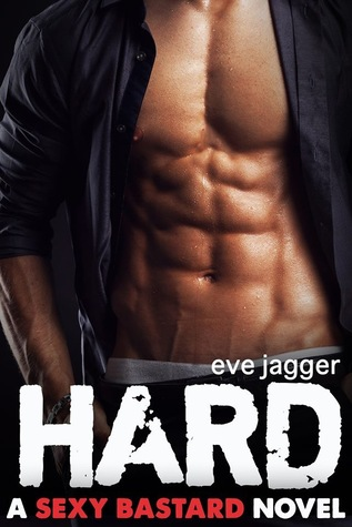 Hard (Sexy Bastard #1)