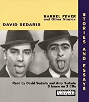 barrel fever stories and essays by david sedaris barrel fever and other stories