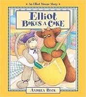 Elliot Bakes a Cake