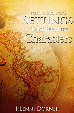 Preparing to Write Settings That Feel Like Characters