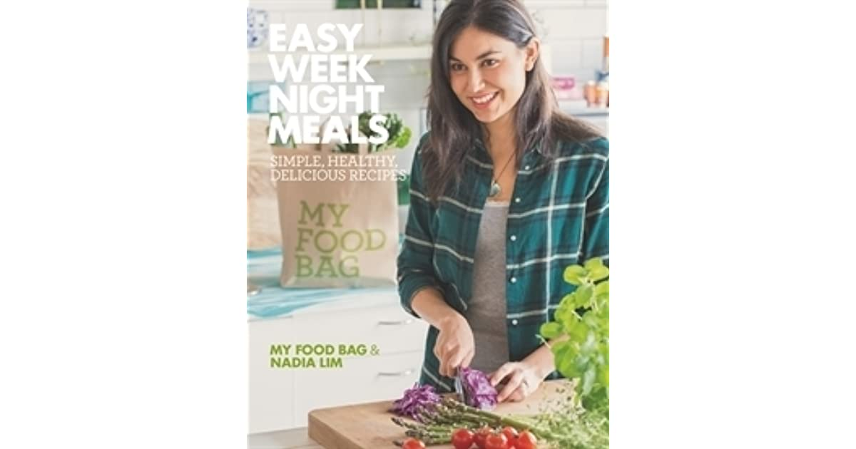 Easy weeknight meals simple healthy delicious recipes by nadia lim forumfinder Images