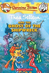 Thea Stilton and the Ghost of the Shipwreck (Thea Stilton #3)