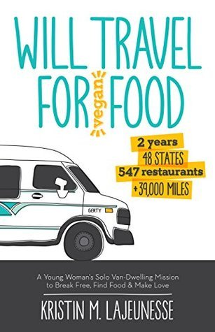 Will Travel For Vegan Food: 2 Years, 48 States, 547 Restaurants, +39,000 Miles