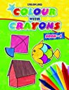 Colour with Crayons - Part 1