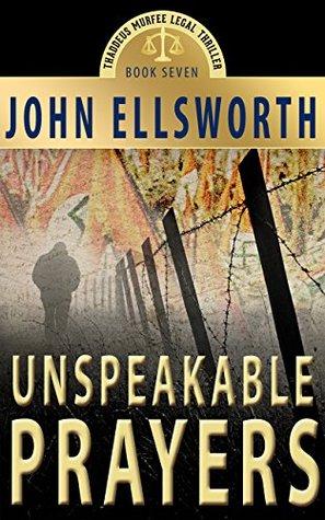 Unspeakable Prayers by John Ellsworth