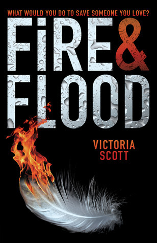 Fire & Flood (Fire & Flood #1)