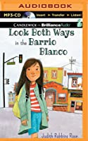 Look Both Ways in the Barrio Blanco