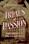 Trials of Passion: Crimes Committed in the Name of Love and Madness