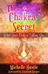 The Chakra Secret: What Your Body Is Telling You