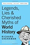 Legends, Lies  Cherished Myths of World History