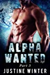 Alpha Wanted: Part 3