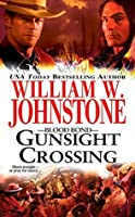 Gunsight Crossing (Blood Bond, #3)
