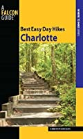 Best Easy Day Hikes Charlotte (Best Easy Day Hikes Series)